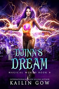 Djinn's Dream: A RH YA/NA Fantasy Romance (Magical World Series Book 6) - Published on Oct, 2020