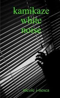 kamikaze white noise