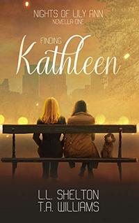 Nights of Lily Ann: Finding Kathleen - Published on Mar, 2019