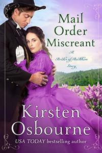 Mail Order Miscreant (Brides of Beckham Book 29) - Published on May, 2019