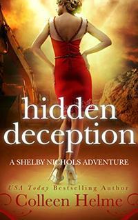 Hidden Deception: A Shelby Nichols Mystery Adventure (Shelby Nichols Adventure Series Book 9) - Published on Aug, 2016