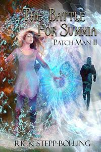 The Battle for Summia (Patch Man) - Published on Jul, 2019