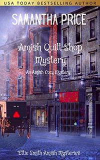 Amish Quilt Shop Mystery (Ettie Smith Amish Mysteries Book 5)