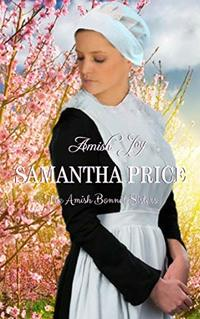 Amish Joy: Amish Romance (The Amish Bonnet Sisters Book 4)