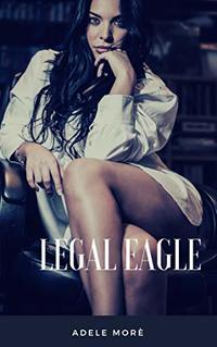 Legal Eagel: Erotic Novelette