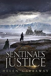 Sentinals Justice: Book Three of the Sentinal Series - Published on Sep, 2021