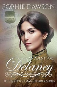 An Agent For Delaney (The Pinkerton Matchmaker Book 16)
