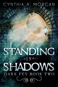 Standing in Shadows: The Strength Of Acceptance (Dark Fey Book 2) - Published on Dec, 2015