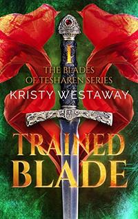 Trained Blade (The Blades of Tesharen Book 1)