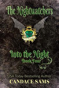 The Nightwatchers: Into the Night, Book 4