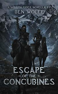 Escape of the Concubines (Wraith Riders Book 1) - Published on Sep, 2019