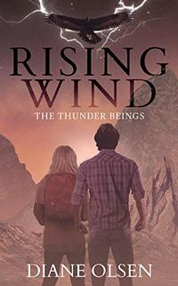 Rising Wind: The Thunder Beings (The Rising Wind Series Book 1) - Published on Dec, 2018