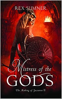 Mistress of the Gods (The Making of Suzanne Book 2)