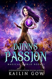 Djinn's Passion: A RH YA/NA Fantasy Romance (Magical World Book 2) (Magical World Series) - Published on Jan, 2020