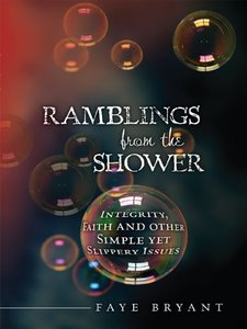 Ramblings from the Shower: Integrity, Faith, and Other Simple Yet Slippery Issues