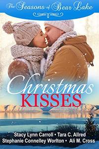 Christmas Kisses (The Seasons of Bear Lake Book 1)