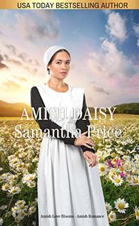 Amish Daisy (New and Lengthened Edition): Amish Romance (Amish Love Blooms Book 3) - Published on Jul, 2017