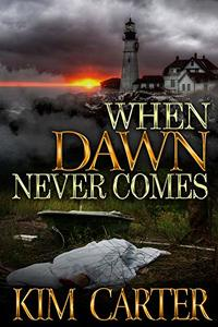 When Dawn Never Comes