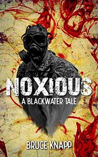 Noxious (A Blackwater Tale Book 2) - Published on May, 2020