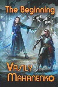 The Beginning (Dark Paladin Book #1): LitRPG Series