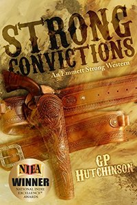 Strong Convictions: An Emmett Strong Western (Emmett Strong Westerns Book 1) - Published on Feb, 2015