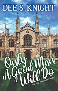 Only A Good Man Will Do (The Good Man Book 1)