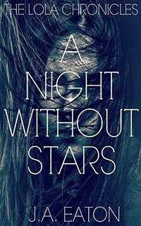 A Night Without Stars (The Lola Chronicles Book 1) - Published on Feb, 2016