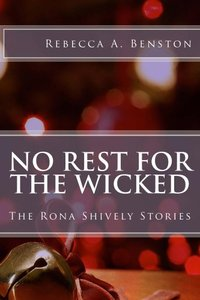 No Rest for the Wicked (The Rona Shively Stories Book 7) - Published on Dec, 2013