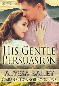 His Gentle Persuasion (Ciaran O'Connor Book 1) - Published on Jan, 2016