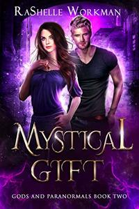 Mystical Gift: A Time Travel & Supernatural Duology (Gods and Paranormals Book 2)