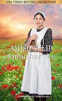 Amish Tulip (New and Lengthened Edition): Amish Romance (Amish Love Blooms Book 2)