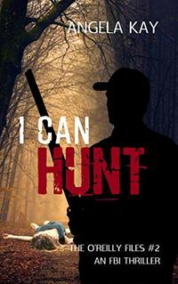I Can Hunt (The O'Reilly Files Book 2) - Published on Oct, 2020