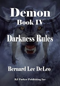 Demon IV: Darkness Rules (Mike Rawlins and Demon the Dog Book 4) - Published on Apr, 2015