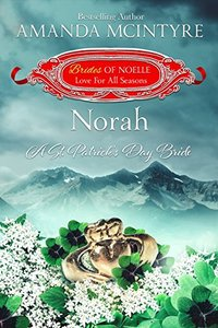 Norah: A St. Patrick's Day Bride (Brides of Noelle Book 3) - Published on Mar, 2018