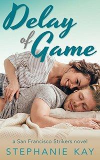 Delay of Game (San Francisco Strikers Book 3)