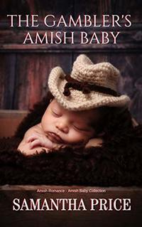 The Gambler's Amish Baby: Amish Romance (Amish Baby Collection Book 1)