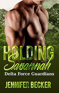 Holding Savannah: Delta Force Guardians