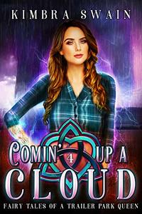 Comin' Up A Cloud (Fairy Tales of a Trailer Park Queen Book 4)