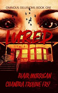 Lured (Omnious Delusions Book 1) - Published on Sep, 2020