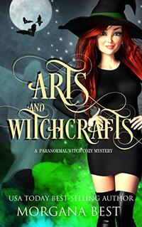 Arts and Witchcrafts: A Paranormal Witch Cozy Mystery (His Ghoul Friday Book 3) - Published on May, 2019