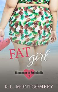Fat Girl (Romance in Rehoboth Book 1) - Published on Apr, 2015