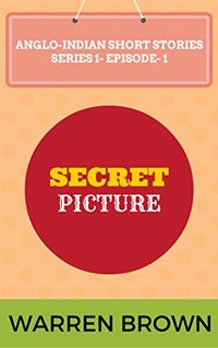 SECRET PICTURE (ANGLO-INDIAN SHORT STORIES- SERIES- 1 EPISODE 1)