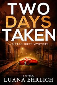 Two Days Taken: A Mylas Grey Mystery - Published on Oct, 2020