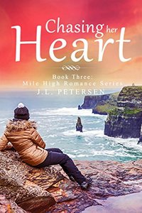 Chasing Her Heart (Mile High Romance Series Book 3)