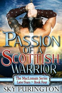 Passion of a Scottish Warrior (The MacLomain Series: Later Years Book 4)