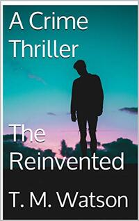 A Crime Thriller The Reinvented
