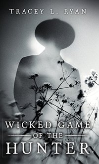 Wicked Game of the Hunter: (Volume 1 of 3)