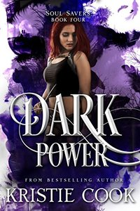 Dark Power (Soul Savers Book 4)