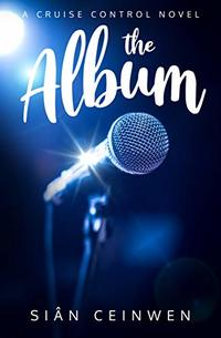 The Album: What happens when you fall in love with a rock star? (Cruise Control Book 1) - Published on Mar, 2020