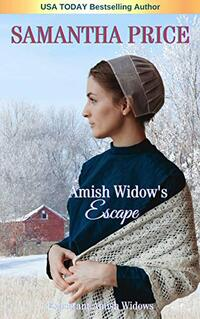 Amish Widow's Escape (Expectant Amish Widows Book 11) - Published on Oct, 2016